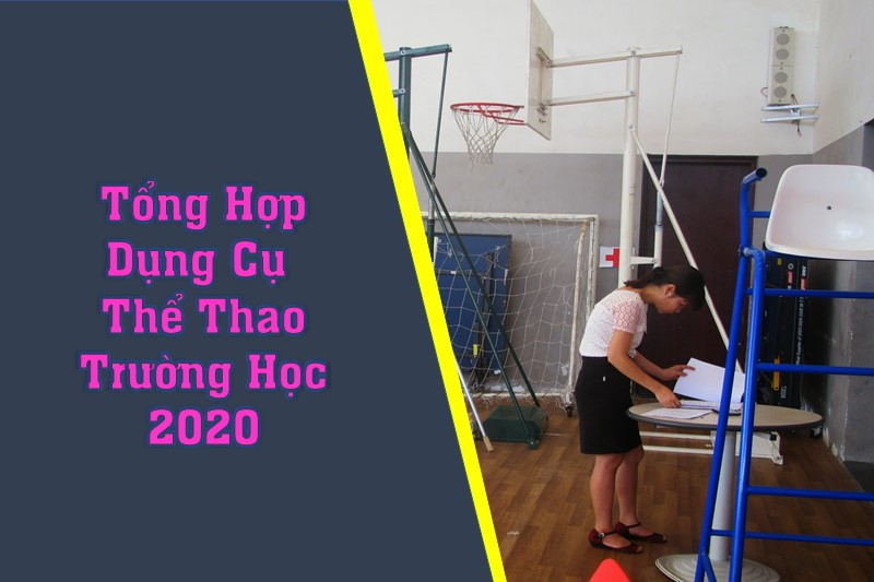 tong hop dung cu the thao truong hoc 2020