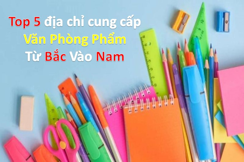 top 5 nha cung cap van phong pham